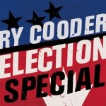 Ry Cooder - Election Special  LP + CD
