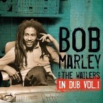 Bob Marley and The Wailers - In Dub, Vol. 1