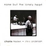 Charlie Haden - None But the Lonely Heart