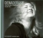 Dena Derose - Live at Jazz Standard Vol 1