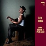 Eric Bibb - Blues, Ballads and Work Songs