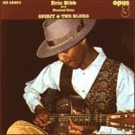 Eric Bibb, The Deacons and Needed Time - Spirit & The Blues