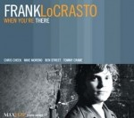 Frank Locrasto - When You're Here