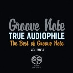 Groove Note True Audiophile: The Best of Groove Note Volume 3