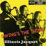 Illinois Jacquet - Swing's The Thing  Mono