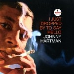 Johnny Hartman - I Just Dropped By To Say Hello