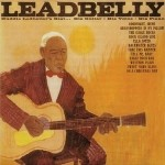 Leadbelly - Huddie Ledbetter's Best - His Guitar - His Voice - His Piano