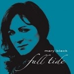 Mary Black - Full Tide