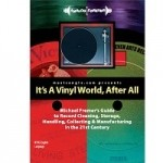 Michael Fremer - It's a Vinyl World After All (DVD is NTSC)