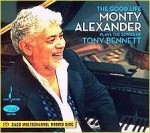 MONTY ALEXANDER - THE GOOD LIFE MONTY ALEXANDER PLAYS THE SONGS OF TONY BENNETT