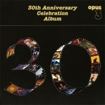 Opus 3 - 30th Anniversary Celebration Album