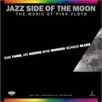 Yahel/Moreno/Hoenig/Blake - JAZZ SIDE OF THE MOON The Music of Pink Floyd