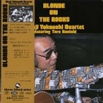 Shoji Yokouchi Quartet - Blonde on the Rocks