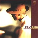 Eric Bibb, The Deacons and Needed Time - Good Stuff