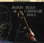 Jimmy Reed - Jimmy Reed at Carnegie Hall