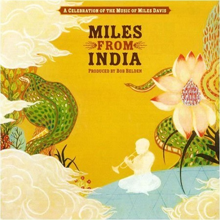 Miles From India - A Celebration of the Music of Miles Davis